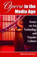 Opera in the Media Age: Essays on Art, Technology and Popular Culture (Paperback)
