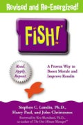 Fish!: A Remarkable Way to Boost Morale and Improve Results (Hardcover)