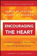 Encouraging the Heart: A Leader's Guide to Rewarding and Recognizing Others (Paperback)