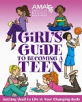 American Medical Association Girl's Guide to Becoming a Teen: Girl's Guide to Becoming a Teen (Paperback)