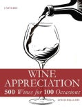 Wine Appreciation: 500 Wines for 100 Occasions (Hardcover)