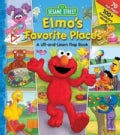 Elmo&#39;s Favorite Places: A Lift and Learn Flap Book (Board book)