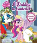 My Little Pony a Wedding in Canterlot (Novelty book)