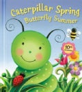 Caterpillar Spring, Butterfly Summer (Board book)