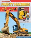 Build My Own Mighty Machines: Construct 3 Amazing Machines! (Hardcover)