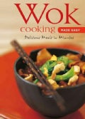 Wok Cooking Made Easy: Delicious Meals in Minutes (Hardcover)