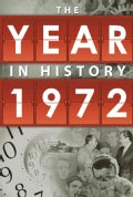 The Year in History: 1972 (Paperback)