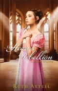 A Heart's Rebellion (Paperback)