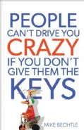 People Can&#39;t Drive You Crazy If You Don&#39;t Give Them the Keys (Paperback)