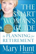 The Smart Woman's Guide to Planning for Retirement: How to Save for Your Future Today (Hardcover)