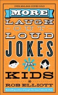 More Laugh-Out-Loud Jokes for Kids (Paperback)