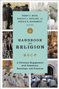 Handbook of Religion: A Christian Engagement With Traditions, Teachings, and Practices (Hardcover)