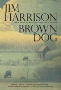 Brown Dog: Novellas (Hardcover)