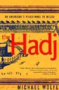 The Hadj: An American's Pilgrimage to Mecca (Paperback)
