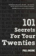 101 Secrets for Your Twenties: Stuff You Need to Know About Relationships, Work, and Faith in Your Grown Up Life (Paperback)