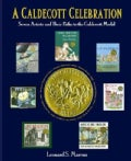 A Caldecott Celebration: Seven Artists and Their Paths to the Caldecott Medal (Hardcover)