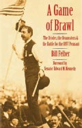 A Game of Brawl: The Orioles, the Beaneaters, and the Battle for the 1897 Pennant (Hardcover)