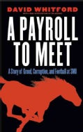 A Payroll to Meet: A Story of Greed, Corruption, and Football at SMU (Paperback)