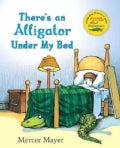 There's an Alligator Under My Bed (Hardcover)