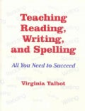 Teaching Reading, Writing, and Spelling: All You Need to Succeed (Paperback)