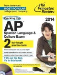 The Princeton Review Cracking the AP Spanish Language & Culture Exam, 2014