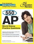 The Princeton Review 550 AP World History Practice Questions (Paperback)