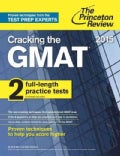 Princeton Review Cracking the Gmat 2015: 2 Full Length Practice Tests (Paperback)