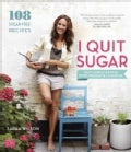 I Quit Sugar: Your Complete 8-Week Detox Program and Cookbook (Paperback)