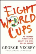 Eight World Cups: My Journey Through the Beauty and Dark Side of Soccer (Hardcover)