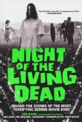Night of the Living Dead: Behind the Scenes of the Most Terrifying Zombie Movie Ever (Paperback)