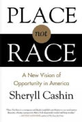 Place, Not Race: A New Vision of Opportunity in America (Hardcover)