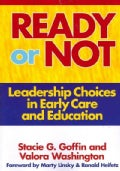 Ready or Not: Leadership Choices in Early Care and Education (Paperback)