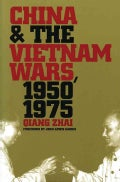 China and the Vietnam Wars, 1950-1975 (Paperback)