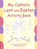 My Catholic Lent and Easter Activity Book: Reproducible Sheets for Home and School (Paperback)