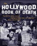 The Hollywood Book of Death: The Bizarre, Often Sordid, Passings of More Than 125 American Movie and TV Idols (Paperback)