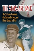 The Stars Are Back: The St. Louis Cardinals, the Boston Red Sox, and Player Unrest in 1946 (Hardcover)