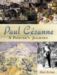 Paul Cezanne: A Painter's Journey (Hardcover)