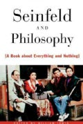 Seinfeld and Philosophy: A Book About Everything and Nothing (Paperback)