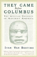 They Came Before Columbus: The African Presence in Ancient America (Paperback)