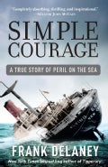 Simple Courage: A True Story of Peril on the Sea (Paperback)