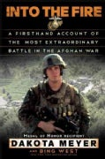 Into The Fire: A Firsthand Account of the Most Extraordinary Battle in the Afghan War (Hardcover)