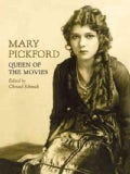 Mary Pickford: Queen of the Movies (Hardcover)