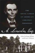 Abraham Lincoln, Esq.: The Legal Career of America's Greatest President (Paperback)
