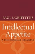 Intellectual Appetite: A Theological Grammar (Paperback)