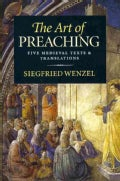 The Art of Preaching: Five Medieval Texts & Translations (Hardcover)