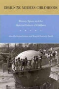 Designing Modern Childhoods: History, Space, and the Material Culture of Children (Paperback)