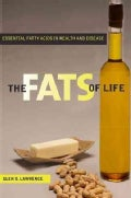 The Fats of Life: Essential Fatty Acids in Health and Disease (Paperback)