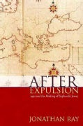 After Expulsion: 1492 and the Making of Sephardic Jewry (Hardcover)