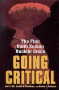 Going Critical: The First North Korean Nuclear Crisis (Paperback)