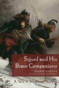 Sigurd and His Brave Companions: A Tale of Medieval Norway (Paperback)